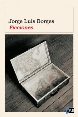 """""""FICCIONES"""" BY JORGE LUIS BORGES"""