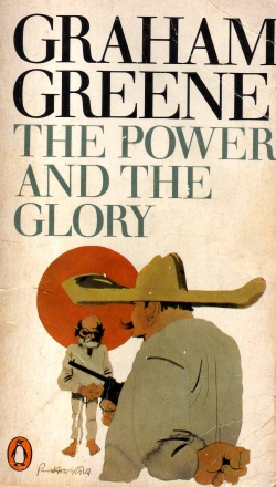 """""""THE POWER AND THE GLORY"""" BY GRAHAM GREENE"""