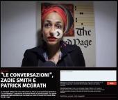 """""""Le Conversazioni"""", Zadie Smith e Patrick McGrath"""